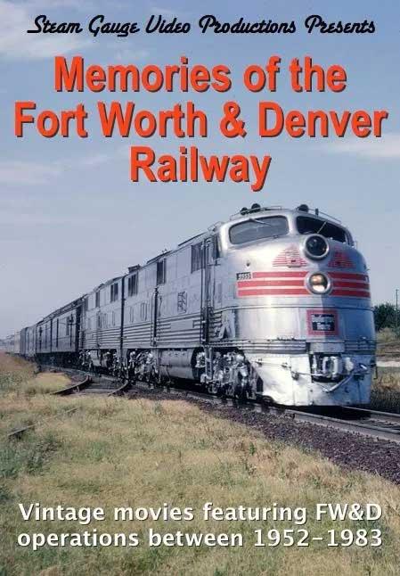 Memories of the Fort Worth & Denver Railway DVD Steam Gauge Video Productions SC-063