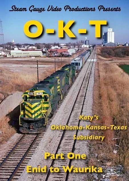 O-K-T Katys Oklahoma-Kansas-Texas Subsidiary Part 1 Enid to Waurika DVD Steam Gauge Video Productions SG-014