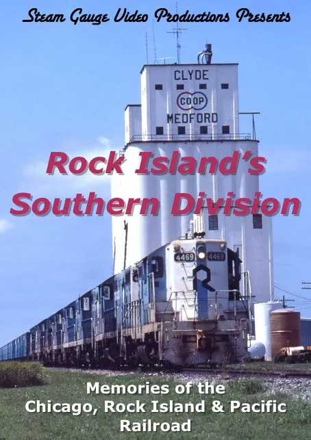 Rock Islands Southern Division Memories Chicago Rock Island & Pacific  DVD Steam Gauge Video Productions SG-065