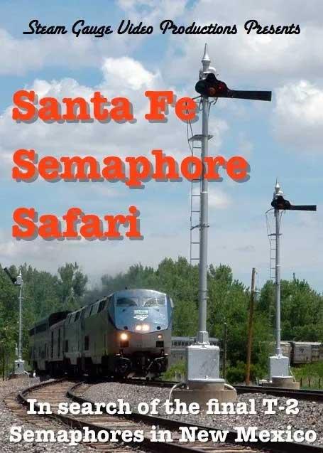 Santa Fe Semaphore Safari T-2 Semaphores in New Mexico DVD Steam Gauge Video Productions SG-029