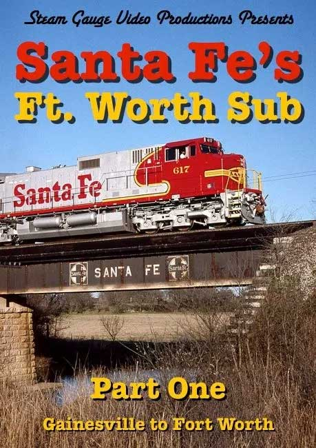 Santa Fes Ft Worth Sub Part 1 Gainesville to Fort Worth DVD Steam Gauge Video Productions SG-016