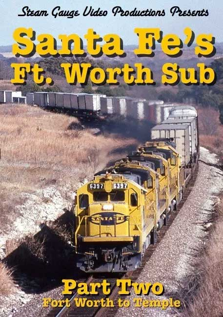 Santa Fes Ft Worth Sub Part 2 Fort Worth to Temple DVD Steam Gauge Video Productions SG-017