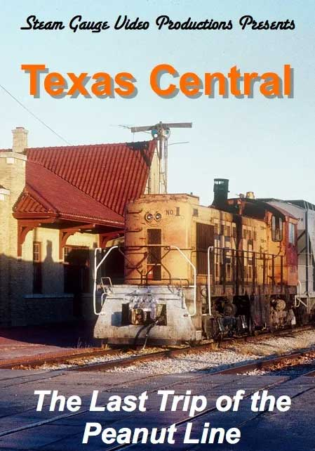 Texas Central The Last Trip of the Peanut Line DVD Steam Gauge Video Productions SG-004