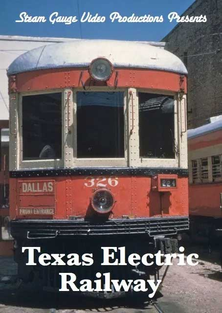 Texas Electric Railway DVD Steam Gauge Video Productions SG-060