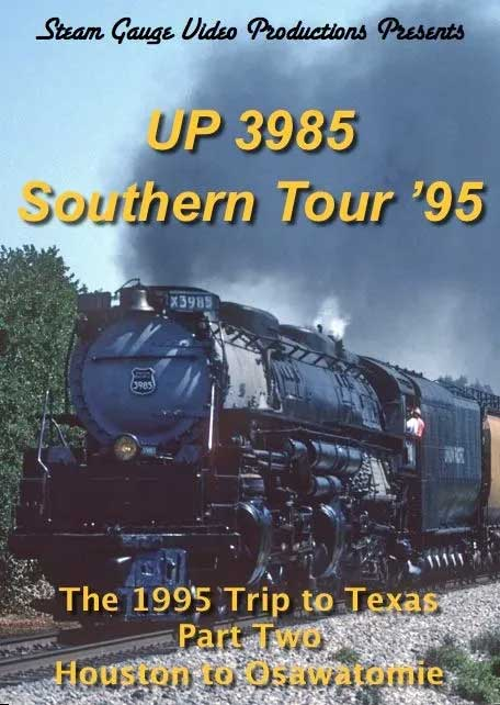 UP 3985 Southern Tour 95 Part 2 Houston to Osawatomie DVD Steam Gauge Video Productions SG-072
