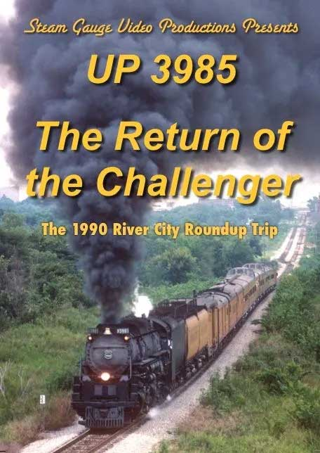 UP 3985 The Return of the Challenger - 1990 River City Roundup Trip DVD Steam Gauge Video Productions SG-068