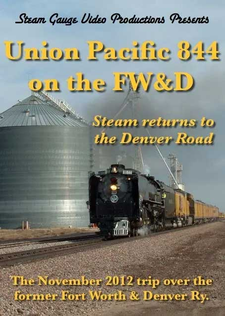 Union Pacific 844 on the FW&D November 2012 Trip DVD Steam Gauge Video Productions SG-030