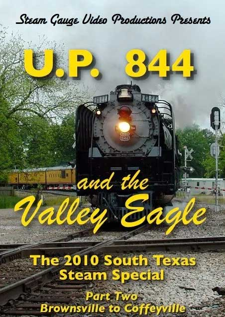 Up 844 and the Valley Eagle 2010 South Texas Special Part 2 DVD Steam Gauge Video Productions SG-010