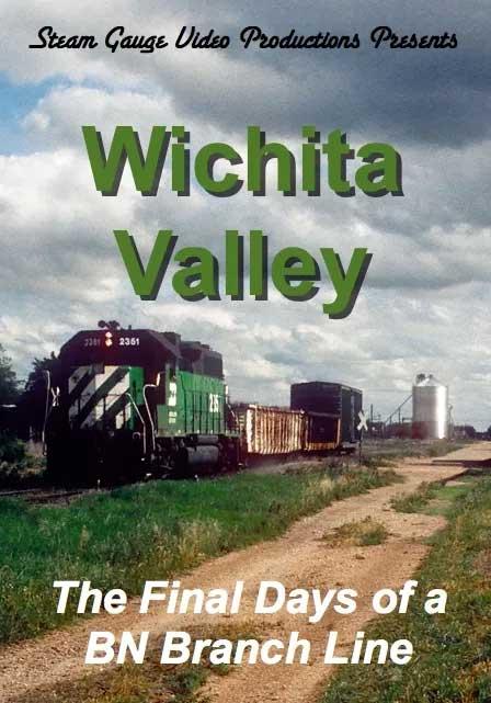 Wichita Valley Final Days of a BN Branch Line DVD Steam Gauge Video Productions SG-007