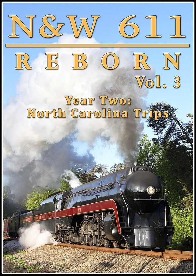 N&W 611 Reborn Vol 3 - Year 2 North Carolina Trips DVD Steam Video Productions SVP6113DVD