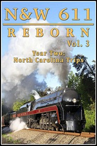 N&W 611 Reborn Vol 3 - Year 2 North Carolina Trips DVD
