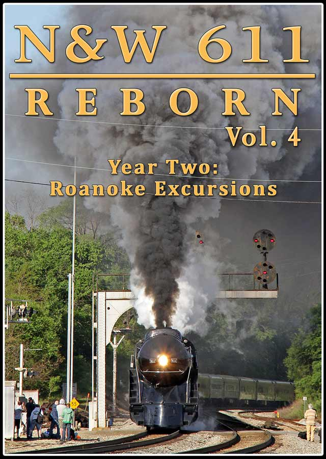 N&W 611 Reborn Vol 4 - Year Two Roanoke Excursions DVD Steam Video Productions SVP6114DVD