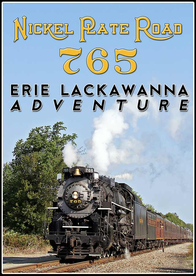 Nickel Plate Road 765 Erie Lackawanna Adventure DVD Train Video Steam Video Productions SVP765EDVD