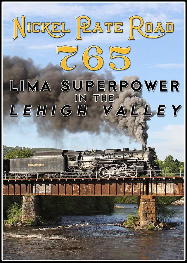 Nickel Plate Road 765 Lima Superpower in the Lehigh Valley DVD Steam Video Productions SVP765LDVD