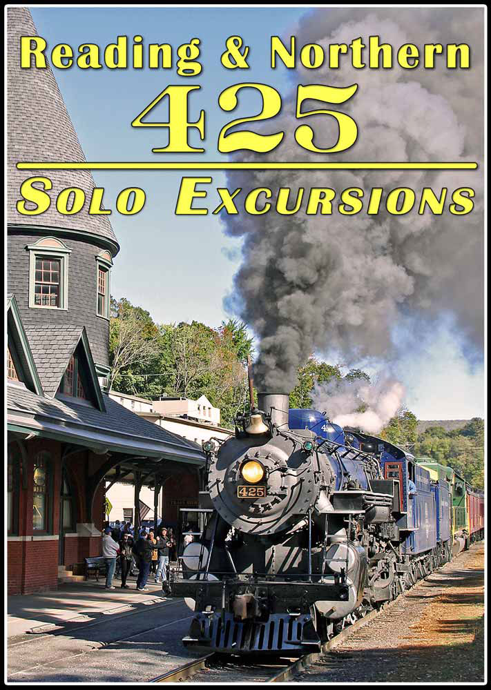 Reading & Northern 425 Solo Excursions DVD Train Video Steam Video Productions SVP425SEDVD