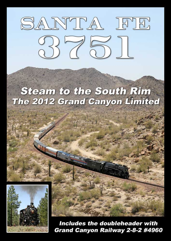 Santa Fe 3751 Steam to the South Rim 2012 Grand Canyon DVD Steam Video Productions SVP3751DVD