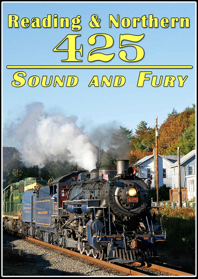 Reading & Northern 425 Sound and Fury DVD Train Video Steam Video Productions SVP4253DVD