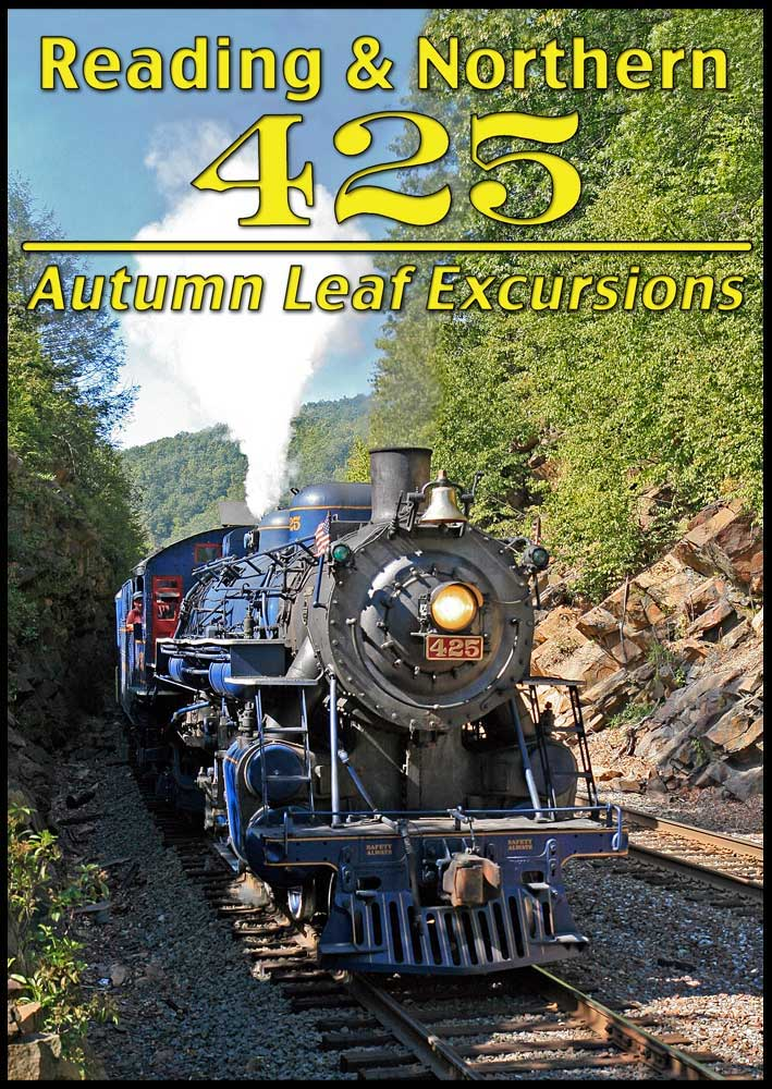 Reading & Northern 425 Autumn Leaf Excursions DVD Train Video Steam Video Productions SVP425ADVD