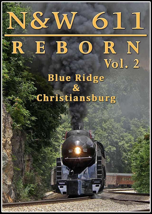 N&W 611 Reborn Vol 2 - Blue Ridge & Christiansburg DVD Train Video Steam Video Productions SVP6112DVD