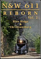 N&W 611 Reborn Vol 2 - Blue Ridge & Christiansburg DVD