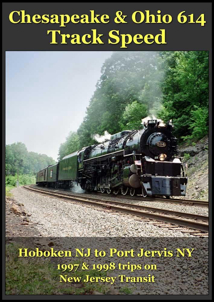 Chesapeake & Ohio 614 Track Speed DVD Steam Video Productions SVP614T
