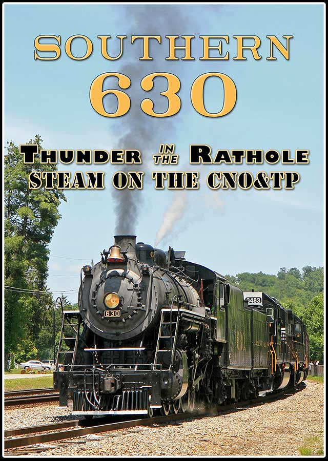 Southern 630 - Thunder in the Rathole Steam on the CNO&TP DVD Steam Video Productions SVP630DVD
