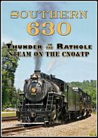 Southern 630 - Thunder in the Rathole Steam on the CNO&TP DVD
