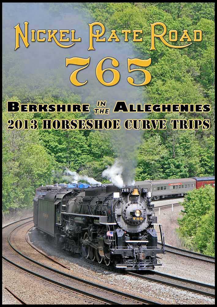 Nickel Plate Road 765 Berkshire in the Alleghenies 2013 Horseshoe Curve DVD Steam Video Productions SVP765DVD
