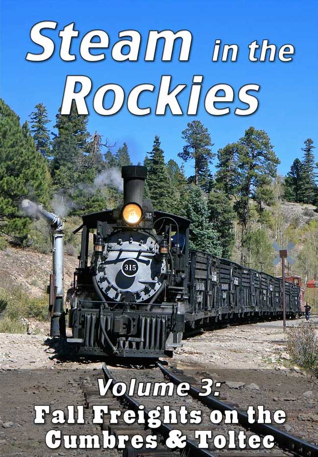 Steam in the Rockies V3 Fall Freights on the Cumbres & Toltec DVD Train Video Steam Video Productions SVPSRK3DVD