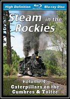 Steam in the Rockies Volume 4 Caterpillars on the Cumbres and Toltec BLU-RAY