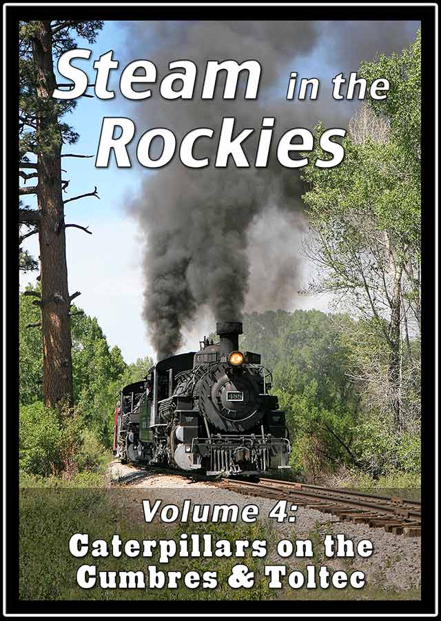 Steam in the Rockies Volume 4 Caterpillars on the Cumbres and Toltec DVD Steam Video Productions SVPSRK4DVD