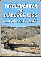 Tripleheader to Cumbres Pass Chama Steam 2014 DVD