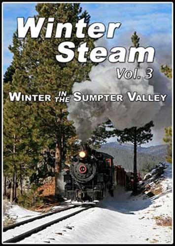 Winter Steam Vol 3 - Winter in the Sumpter Valley DVD Steam Video Productions SVPWSV3DVD