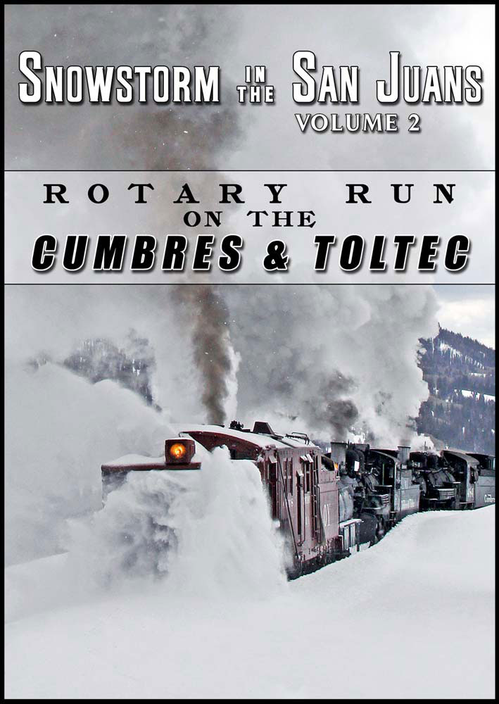 Snowstorm in the San Juans Vol 2 Rotary Run on the Cumbres and Toltec DVD Steam Video Productions SVPSJJ2D