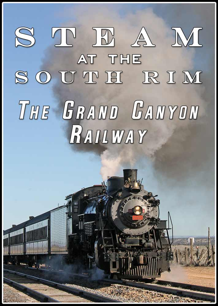 Steam at the South Rim Grand Canyon Railway DVD Train Video Steam Video Productions SVPSRGCDVD