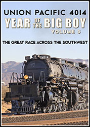 Union Pacific 4014 Year of the Big Boy Vol 3 Great Race Across the Southwest DVD