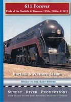 611 Forever - Pride of the Norfolk & Western 1950s 1980s 2015