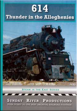 614 Thunder in the Alleghenies DVD Train Video Sunday River Productions DVD-614