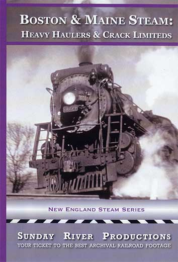 Boston & Maine Steam - Heavy Haulers & Crack Limiteds DVD Sunday River Productions DVD-BM2HH