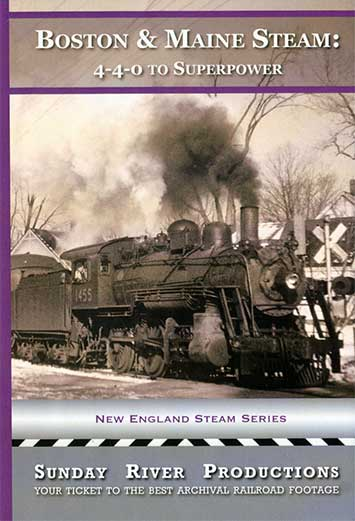 Boston & Maine Steam 4-4-0 to Superpower DVD Sunday River Productions DVD-BM440