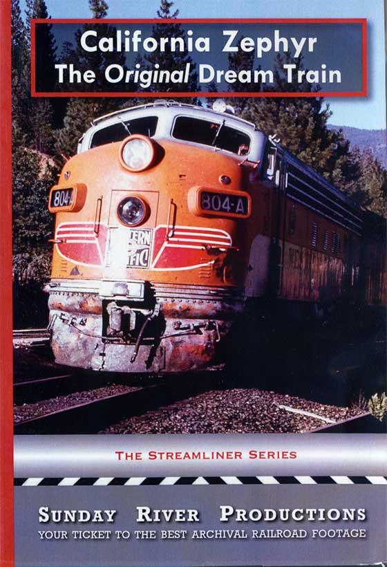 California Zephyr The Original Dream Train DVD Sunday River Productions DVD-CALZ