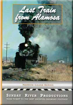 Last Train from Alamosa Train Video Sunday River Productions DVD-LTA