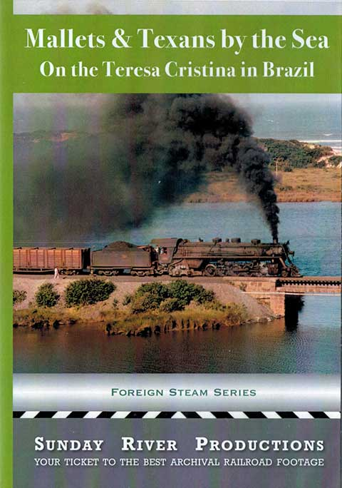 Mallets & Texans by the Sea on the Teresa Cristina in Brazil DVD Train Video Sunday River Productions DVD-MT