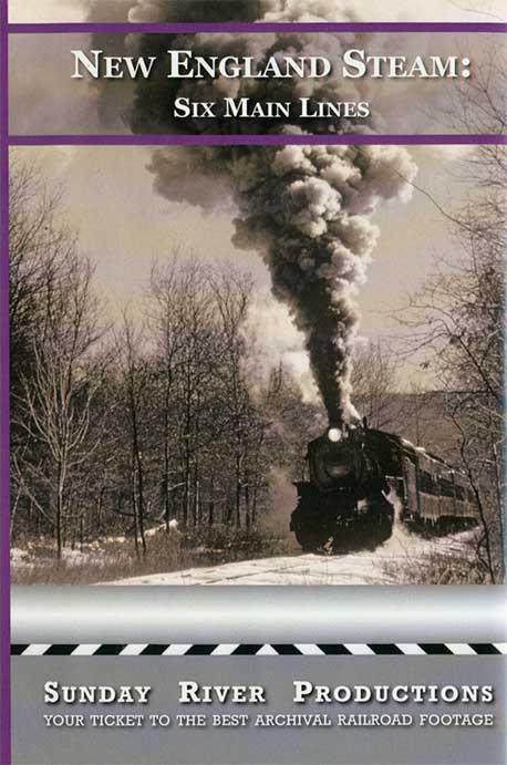 New England Steam Six Main Lines DVD Sunday River Productions DVD-NE6ML