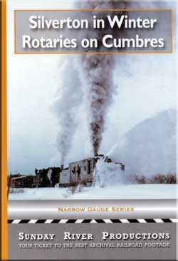 Silverton in Winter Rotaries on Cumbres DVD Train Video Sunday River Productions DVD-NG460