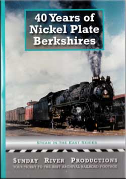 40 Years of Nickel Plate Berkshires DVD Train Video Sunday River Productions DVD-NKP3