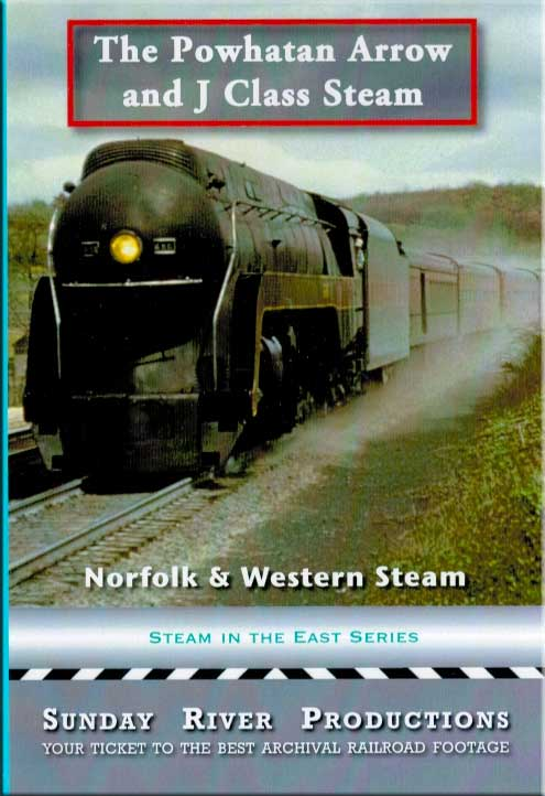 The Powhatan Arrow & J Class Steam DVD Train Video Sunday River Productions DVD-NWPOW