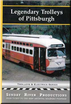 Legendary Trolleys of Pittsburgh Train Video Sunday River Productions DVD-PITT