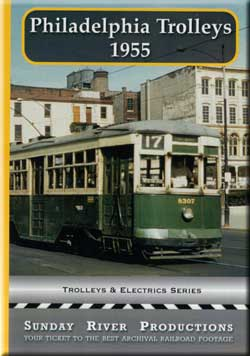 Philadelphia Trolleys 1955 Train Video Sunday River Productions DVD-PT