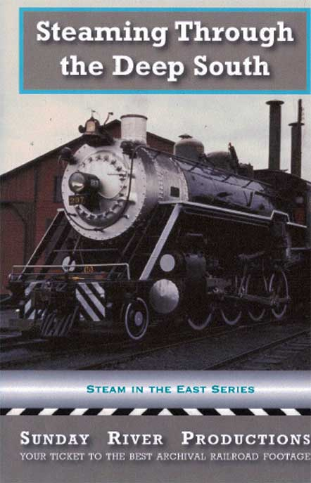 Steaming Through the Deep South DVD Train Video Sunday River Productions DVD-SDS